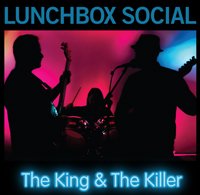 The King &The Killer by Lunchbox Social